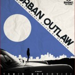 URBAN OUTLAW POSTER 1