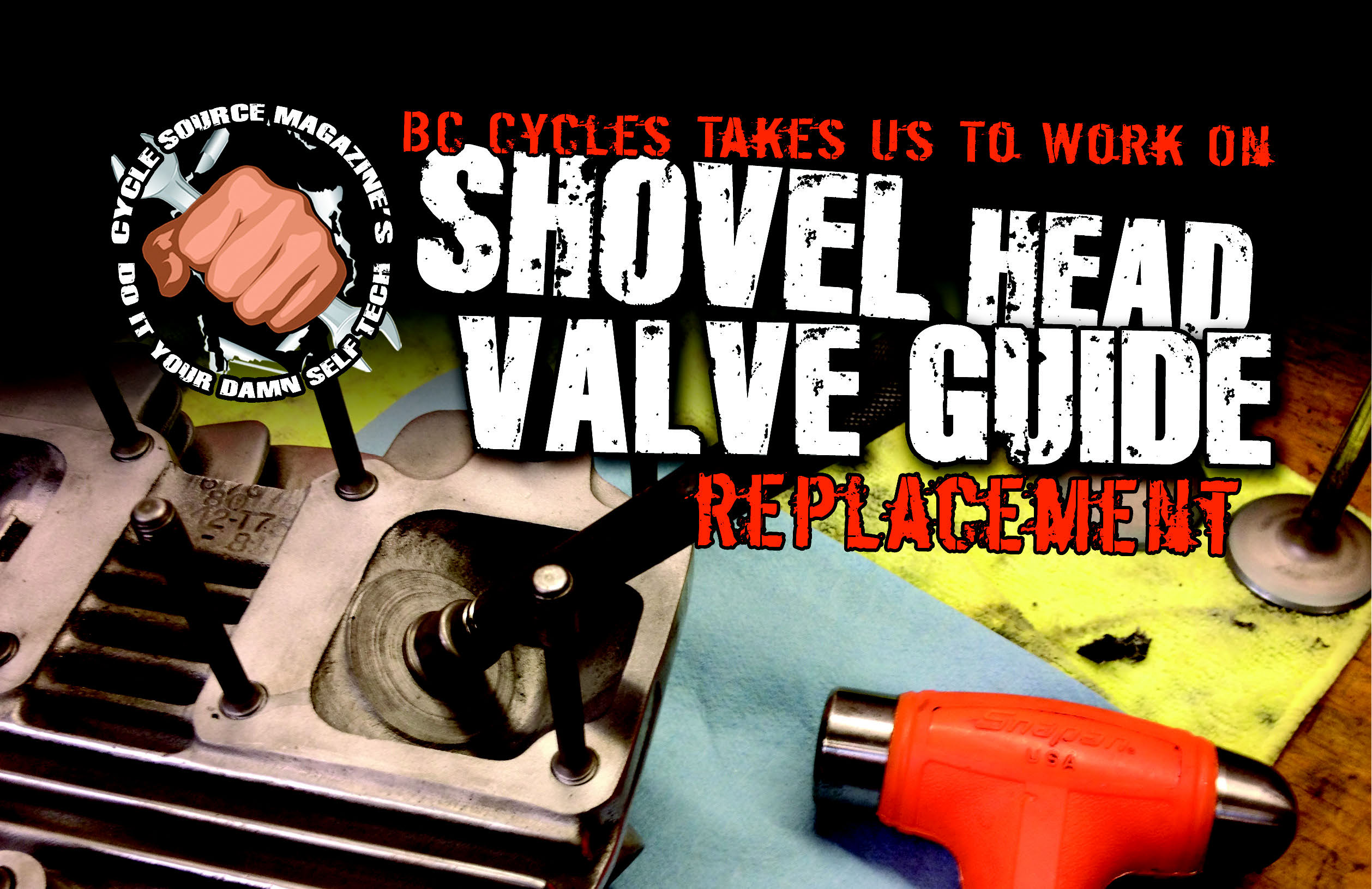 Valve Guide Replacement - The Cycle Source Magazine World Report