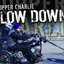 Chopper Charlie: Slow Down