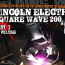 Lincoln Electric Square Wave 200 Part 2: AC Welding